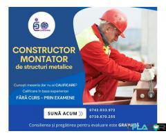 CONSTRUCTOR-MONTATOR DE STRUCTURI METALICE-FĂRĂ CURSURI!!!